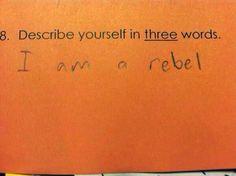 I am a rebel