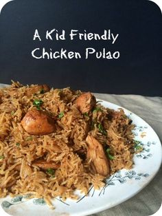 A Pakistani comfort food, this chicken pulao is a great way to get kids eating some Pakistani flavors that adults will enjoy!