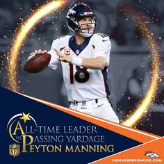 Peyton - All-Time Passing Yards Leader, 2015!