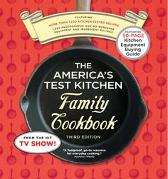 The America's Test Kitchen Family Cookbook (One of four of CONFESSIONS OF A COOKBOOK QUEEN'S favorite cookbooks. Posted 2014)