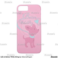 Life Is Better With A Dog iPhone 7 Case #dogs #pets #animals #chihuahua #pink