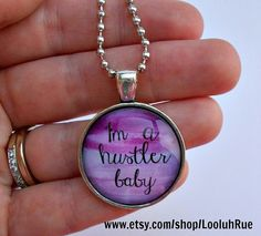 I'm a hustler baby Glass Dome Pendant Necklace Ball by LooluhRue, $15.99