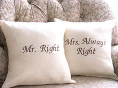 Mr Right  and Mrs  Always Right Linen Pillow  by YellowBugBoutique, $55.00