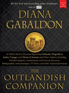 Now in a brand-new edition, newly updated throughout, including new material from the author, 16 pages of Showcase television series tie-in photographs, and a gorgeous new cover and timed with the new season of Outlander on Showcase beginning April 2015. The Outlandish Companio n is the comprehensive insider's guide to the first four books of Diana Gabaldon's bestselling series.