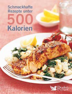 """Viele weitere leckere Rezepte unter 500 Kalorien   gibt es in unserem Buch """"Schmackhafte Rezepte unter 500 Kalorien"""""""