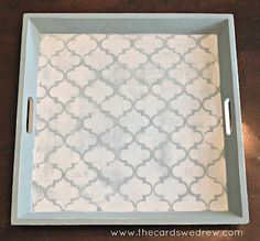 The Cards We Drew: Stenciled Chalk Paint Tray (Makeover)