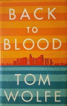 Back to Blood, Tom Wolfe,