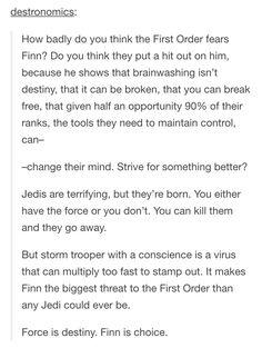 force is destiny. finn is choice. go finn!