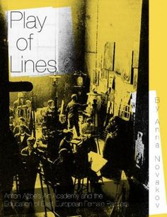 Play of lines : Anton Ažbe's art academy and the education of East European female painters (2011) / by Anna Novakov. Art professor