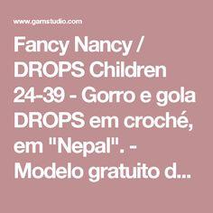 "Fancy Nancy / DROPS Children 24-39 - Gorro e gola DROPS em croché, em ""Nepal"". - Modelo gratuito de DROPS Design"