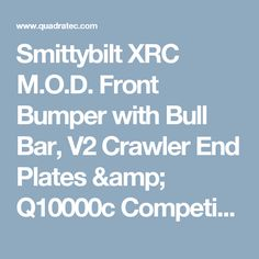 Smittybilt XRC M.O.D. Front Bumper with Bull Bar, V2 Crawler End Plates & Q10000c Competition Winch with Dyneema® Synthetic Rope for 07-17 Jeep® Wrangler JK | Quadratec