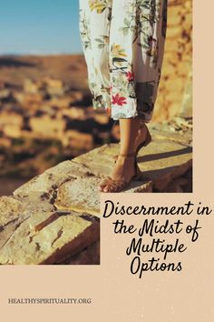 Discernment in the Midst of Multiple Options
