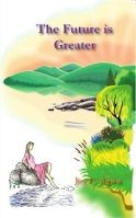 The Future is Greater by Joy C. Agwu. Published by The Manuscript Publisher, 2013.