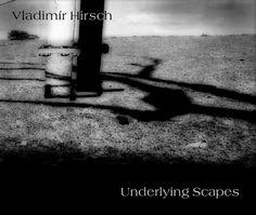Vladimír Hirsch / Underlying Scapes (2010) Him Band