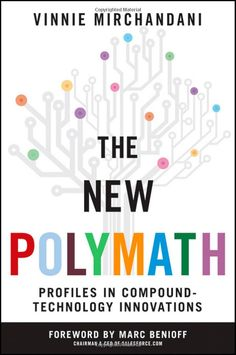 The New Polymath: Profiles in Compound-Technology Innovations (Wiley Professional Advisory Services): Vinnie Mirchandani: 9780470618301: Amazon.com: Books Innovation Agency