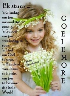 Ek stuur ń glimlag. Beautiful Bible Quotes, Lekker Dag, Afrikaanse Quotes, Night Prayer, Goeie More, Special Quotes, Good Morning Quotes, Inspirational Quotes, Birthdays