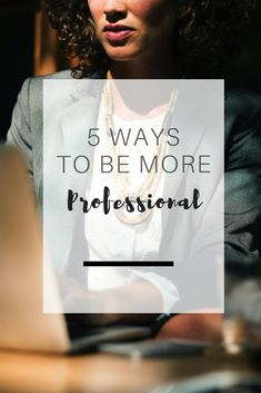 Being professional at work brings all sorts of career benefits. Here are 5 ways to be more professional | Ioanna's Notebook