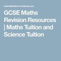 GCSE Maths Revision Resources | Maths Tuition and Science Tuition