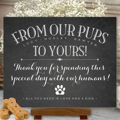 """Offer tasty doggy treats """"from our pet to yours"""" with custom printable signage. Wedding Day Tips, Dog Wedding, Wedding Signs, Wedding Engagement, Fall Wedding, Wedding Planning, Dream Wedding, Wedding Ideas, Wedding Cake"""