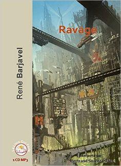 Titre: Ravage Auteur: René Barjavel Format : Livre audio Editeur: Le Livre Qui Parle Lu par: Bertrand Suarez Pazos Durée: 7h20 Genre: dystopie, roman d'anticipation, science-fiction Rés…