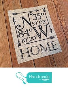 "Personalized Longitude Latitude ""HOME"" Coordinates Burlap Sign - Wedding Burlap Decor - Personalized Home Decor on Burlap - GPS Coordinates -- Wedding Gifts -- Housewarming Gift -- Hostess Gift -- Travel Themed Wedding http://www.amazon.com/dp/B01ADOUK1Q/ref=hnd_sw_r_pi_dp_S9uKwb0MYQ4R6 #handmadeatamazon"