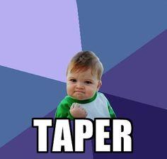 taper week