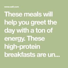 These meals will help you greet the day with a ton of energy. These high-protein breakfasts are under 300 calories yet still totally satisfying. Calorie Chart, Under 300 Calories, High Protein Breakfast, Fat Foods, Yummy Food, Diet, Meals, Vegan, Recipes