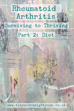 Part 2 of my Rheumatoid Arthritis journey from surviving to thriving, using a natural, holistic approach. This part looks at diet & supplements.