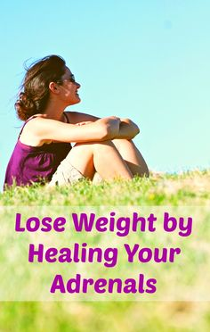 Lose Weight without dieting or exercise-heal your adrenals!
