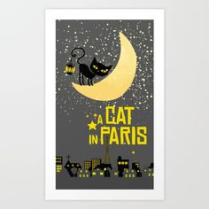 A Cat in Paris Art Print by Sara Eshak. Worldwide shipping available at Society6.com. Just one of millions of high quality products available.