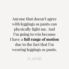 Proud supporters of leggings as pants. Girls Be Like, Leggings Are Not Pants, I Laughed, Fun Stuff, Laughter, Haha, Favorite Things, Funny Quotes, Hilarious