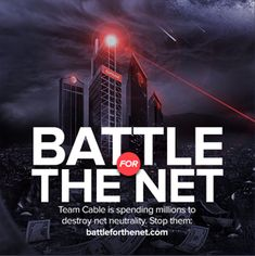 Join the Battle for Net Neutrality! Learn how cable companies are trying to destroy the open internet and help us fight back! #teaminternet