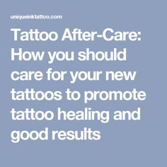 Tattoo After-Care: How you should care for your new tattoos to promote tattoo…