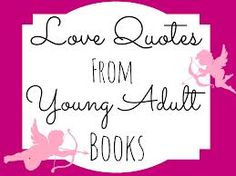 Love Qoutes From Young AduLt Books