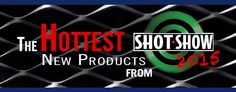 Hottest New Products from SHOT Show 2015 for #LawEnforcement and #Agency purchase