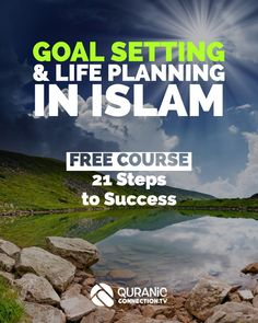 Goal Setting & Life Planning in Islam - Free Course 21 Steps to a Successful Muslim. This short e-course with Videos guide you through Life skills mastery.