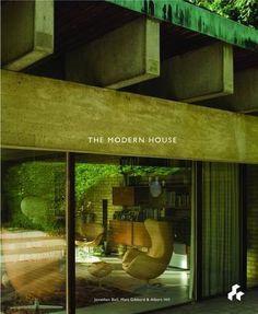The Modern House by Jonathan Bell