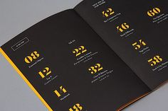 Use bold colors and big type to make information super accessible, like 99U Quarterly Magazine does with its page numbers. Its use of large numbers and classic black and yellow make its Table of Contents quite navigable.