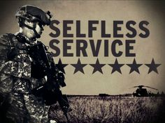 Put the welfare of the nation, the Army and your subordinates before your own. Selfless service is larger than just one person. In serving your country, you are doing your duty loyally without thought of recognition or gain. The basic building block of selfless service is the commitment of each team member to go a little further, endure a little longer, and look a little closer to see how he or she can add to the effort.