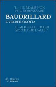 """Cyberfilosofia"" di Jean Baudrillard"