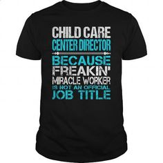 Awesome Tee For Child Care Center Director - #women #wholesale sweatshirts…