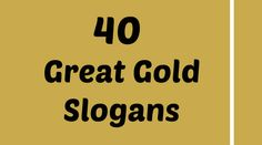 Gold was discovered in the Middle East before 6000 BCE. Gold is a chemical element with symbol Au and atomic number 79. In its purest form, it is a bright, slightly reddish yellow, dense, soft, malleable and ductile metal. Below are the 40 Great Gold slogans for chemistry assignments, science projects & project presentations. They…