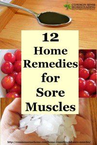12 Home Remedies for Sore Muscles - What causes sore muscles, muscle cramps, strains and sprains. Natural muscle pain relief, natural muscle relaxers.