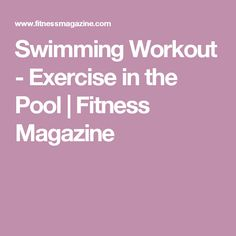 Swimming Workout - Exercise in the Pool | Fitness Magazine