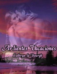 Catherine De Bourgh - Ardientes vacaciones