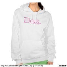Hey Bae. girlfriend boyfriend slang Hooded Sweatshirts