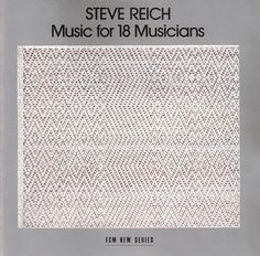 Steve Reich - Music For 18 Musicians (CD, Album) at Discogs