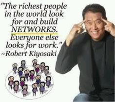 "Network Marketing Quotes - Build Networks ""The richest people in the world look for and build NETWORKS. Everyone else looks for work."" -Robert Kiyosaki Find more Network Marketing Quotes Definition Of Wealth, Network Marketing Quotes, Robert Kiyosaki Quotes, Robert T Kiyosaki, Rich Dad Poor Dad, Just Dream, Forever Living Products, Rich People, Wealthy People"