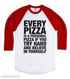 You miss 100% of the pizza you Don't eat. Set yourself up for a win with some tasty self-help. From Chicago deep dish to the classic New York slice, Don't limit your dreams. Eat up.