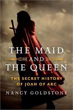 On the 600th anniversary of the birth of Joan of Arc, Nancy Goldstone tells the untold story of the relationship between the queen of Sicily and the courageous young warrior in The Maid and the Queen: The Secret History of Joan of Arc.